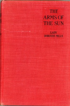 The Arms of the Sun by Lady Dorothy Mills